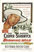 Blowing Wild movie in Anthony Quinn filmography.