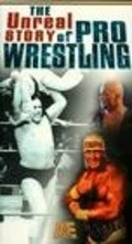 The Unreal Story of Professonal Wrestling is the best movie in Hulk Hogan filmography.