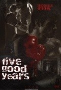 Five Good Years movie in Christopher Plummer filmography.