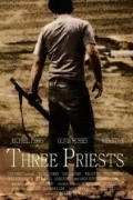 Three Priests is the best movie in James Parks filmography.