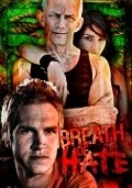 Breath of Hate movie in Ezra Buzzington filmography.
