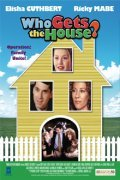 Who Gets the House? is the best movie in Elisha Cuthbert filmography.