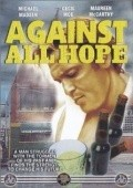 Against All Hope movie in Michael Madsen filmography.