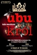 Ubu krol movie in Katarzyna Figura filmography.