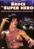 Bruce the Super Hero movie in Bolo Yeung filmography.
