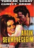 Artik sevmeyecegim movie in Turkan Soray filmography.