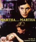 Martha... Martha is the best movie in Yann Goven filmography.
