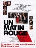 Un matin rouge movie in Michel Duchaussoy filmography.