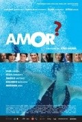 Amor? movie in Angelo Antonio filmography.