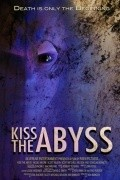 Kiss the Abyss movie in Ronnie Gene Blevins filmography.