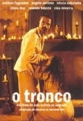 O Tronco is the best movie in Angelo Antonio filmography.
