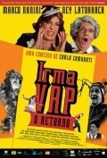 Irma Vap - O Retorno is the best movie in Louise Cardoso filmography.