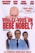 Voulez-vous un bebe Nobel? movie in Jean-Pierre Marielle filmography.