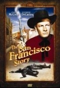 The San Francisco Story movie in Yvonne De Carlo filmography.