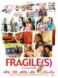 Fragile(s) is the best movie in Loic Corbery filmography.
