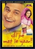 Dil Pe Mat Le Yaar!! is the best movie in Harsh Chhaya filmography.