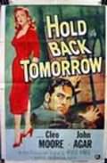 Hold Back Tomorrow movie in Hugo Haas filmography.