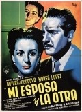 Mi esposa y la otra movie in Arturo de Cordova filmography.