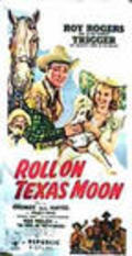 Roll on Texas Moon movie in Kenne Duncan filmography.