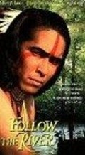 Follow the River movie in Eric Schweig filmography.