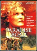 Paradise Road movie in Bruce Beresford filmography.