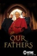 Our Fathers is the best movie in Will Lyman filmography.