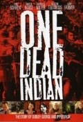 One Dead Indian is the best movie in Eric Schweig filmography.