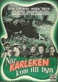 Nar karleken kom till byn movie in Sven Lindberg filmography.