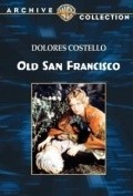 Old San Francisco is the best movie in Josef Swickard filmography.