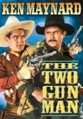 The Two Gun Man movie in Ken Maynard filmography.