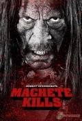 Machete Kills movie in Danny Trejo filmography.