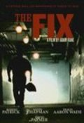 The Fix movie in Robert Patrick filmography.