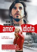 Amor idiota is the best movie in Santi Millan filmography.