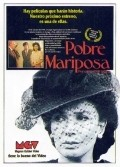 Pobre mariposa is the best movie in Ana Maria Picchio filmography.