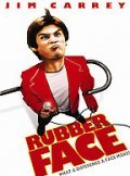 Rubberface movie in Jim Carrey filmography.