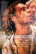 Os Inconfidentes movie in Jose Wilker filmography.