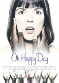 Oh Happy Day is the best movie in Ditte Hansen filmography.