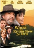 Where the Rivers Flow North movie in Michael J. Fox filmography.