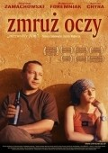 Zmruz oczy is the best movie in Andrzej Chyra filmography.
