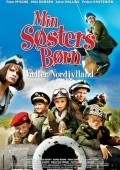 Min sosters born v?lter Nordjylland is the best movie in Ditte Hansen filmography.