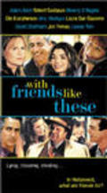 With Friends Like These... is the best movie in Robert Costanzo filmography.