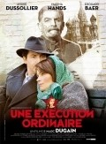 Une execution ordinaire movie in Denis Podalydes filmography.