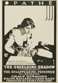 The Shielding Shadow movie in Louis J. Gasnier filmography.