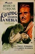 Cuando levanta la niebla movie in Arturo de Cordova filmography.