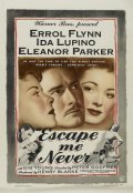 Escape Me Never movie in Errol Flynn filmography.