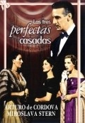 Las tres perfectas casadas movie in Arturo de Cordova filmography.