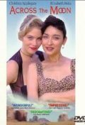 Across the Moon movie in Christina Applegate filmography.