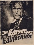Der Kaiser von Kalifornien is the best movie in Hans Zesch-Ballot filmography.
