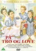 Pa tro og love movie in Louis Miehe-Renard filmography.
