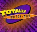 Totally Doctor Who  (mini-serial) movie in David Tennant filmography.